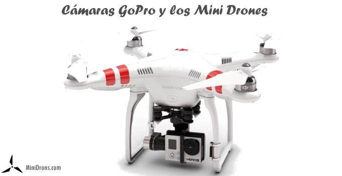 Cámaras GoPro y los Minidrones